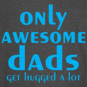 Only Awesome Dads Get Hugged A Lot - Vintage Sport T-Shirt