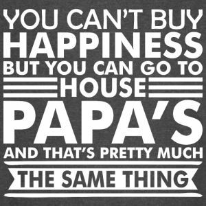 You Cant Buy Happiness But You Can Go Papas House - Vintage Sport T-Shirt
