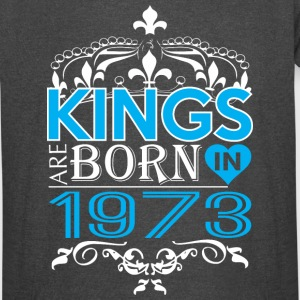 Kings Are Born In 1973 Happy Fathers Day - Vintage Sport T-Shirt