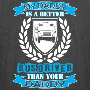 My Daddy Better Bus Driver Than Your Daddy - Vintage Sport T-Shirt