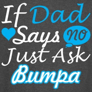 If Dad Says No Just Ask Bumpa - Vintage Sport T-Shirt