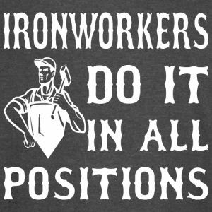 Ironworkers Do It In All Positions - Vintage Sport T-Shirt