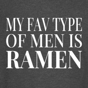My Fav Type Of Men Is Ramen - Vintage Sport T-Shirt
