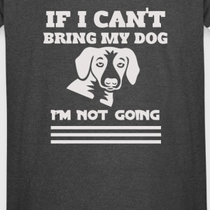 IF I CAN T BRING MY DOG - Vintage Sport T-Shirt