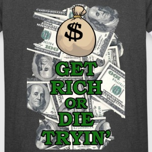 Amazing Get Rich or Die Trying design! - Vintage Sport T-Shirt