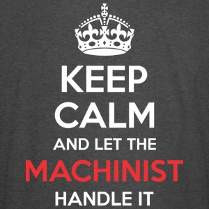 Keep Calm And Let Machinist Handle It - Vintage Sport T-Shirt