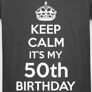 Keep Calm Its My 50th Birthday - Vintage Sport T-Shirt