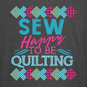 HAPPY TO QUILT SHIRT - Vintage Sport T-Shirt