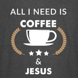 All I need is coffee and jesus - Vintage Sport T-Shirt
