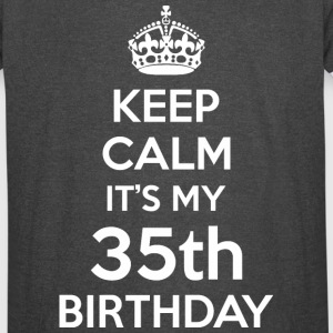 Keep Calm Its My 35th Birthday - Vintage Sport T-Shirt