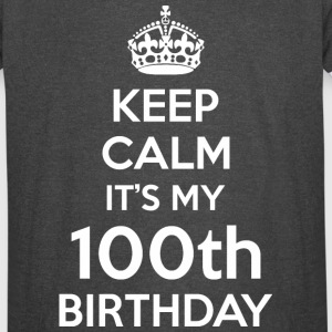 Keep Calm Its My 100th Birthday - Vintage Sport T-Shirt