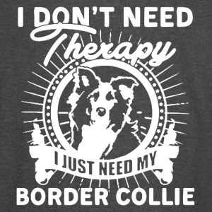 I JUST NEED MY BORDER COLLIE SHIRT - Vintage Sport T-Shirt