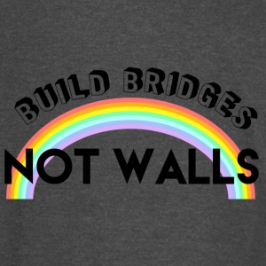 build bridges not walls - Vintage Sport T-Shirt