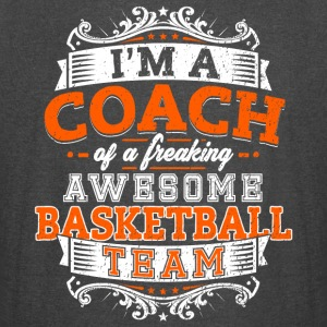 I'm a coach of a freaking awesome basketball team - Vintage Sport T-Shirt