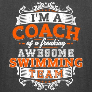 I'm a coach of a freaking awesome swimming team - Vintage Sport T-Shirt