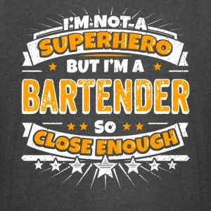 Not A Superhero But A Bartender. Close Enough. - Vintage Sport T-Shirt
