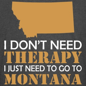 I Dont Need Therapy I Just Want To Go Montana - Vintage Sport T-Shirt