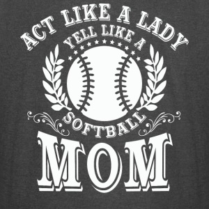 Act Like A Lady Yell Like A Softball Mom T Shirt - Vintage Sport T-Shirt