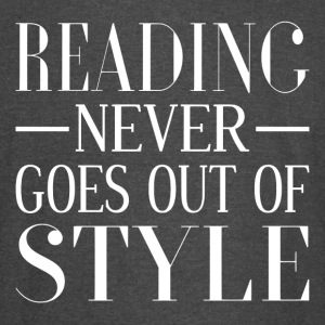 Reading Never Goes Out Of Style - Vintage Sport T-Shirt