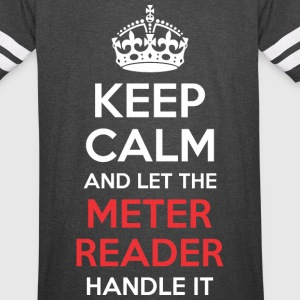 Keep Calm And Let Meter Reader Handle It - Vintage Sport T-Shirt