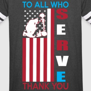 To All Who Serve Thank You - Vintage Sport T-Shirt