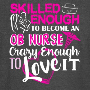 Skilled Enough To Become OB Nurse Shirt - Vintage Sport T-Shirt