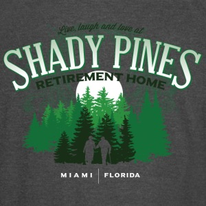 Shady Pines Retirement Home - Vintage Sport T-Shirt