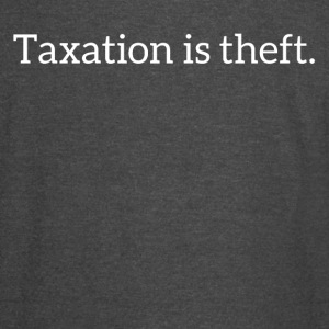 Taxation is theft - Vintage Sport T-Shirt