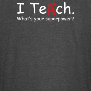 I Teach Whats Your Superpower - Vintage Sport T-Shirt
