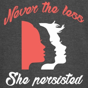 NEVER THE LESS  She Persisted  - Vintage Sport T-Shirt