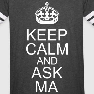 Keep Calm And Ask Ma Happy Fathers Day - Vintage Sport T-Shirt