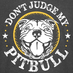 Don't judge my Pitbull - Vintage Sport T-Shirt