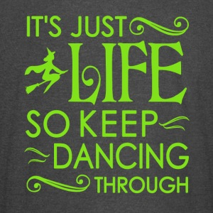 Wicked Musical. It's Just Life So Keep Dancing - Vintage Sport T-Shirt