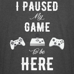 I paused my game to be here - Vintage Sport T-Shirt