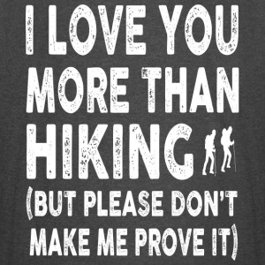 I love Hiking More Than You - Vintage Sport T-Shirt