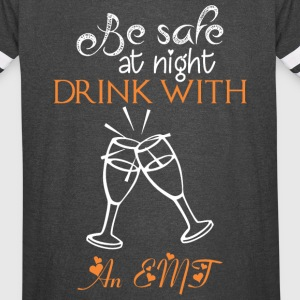 Be Safe At Night Drink With An EMT - Vintage Sport T-Shirt