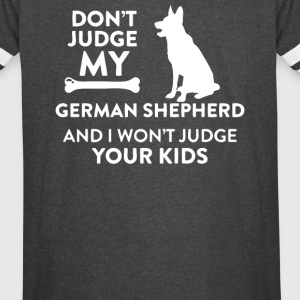Dont Judge My German Shepherd and I Wont Judge You - Vintage Sport T-Shirt