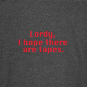 Lordy, I hope there are tapes - Vintage Sport T-Shirt