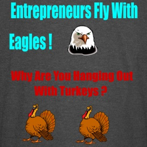 Entrepreneurs Fly With Eagles - Vintage Sport T-Shirt