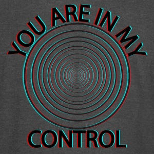YOU ARE IN MY CONTROL - Vintage Sport T-Shirt