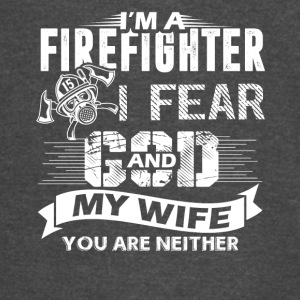 Firefighter I Fear God And My Wife Shirt - Vintage Sport T-Shirt