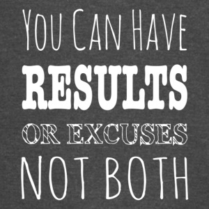 You Can Have Results Or Excuses Not Both T Shirt - Vintage Sport T-Shirt