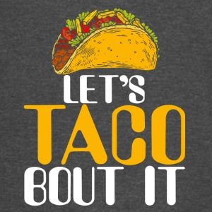 Let's taco bout it - Vintage Sport T-Shirt
