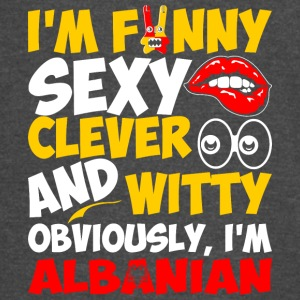 Im Funny Sexy Clever And Witty Im Albanian - Vintage Sport T-Shirt