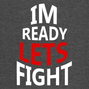 I'm ready lets fight - Vintage Sport T-Shirt