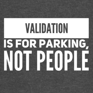 Validation is for parking - Vintage Sport T-Shirt