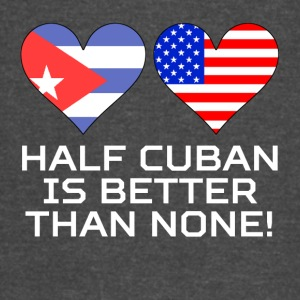 Half Cuban Is Better Than None - Vintage Sport T-Shirt
