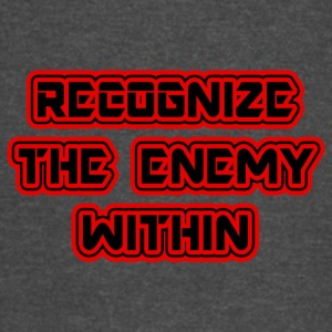 Reconize the enemy within - Vintage Sport T-Shirt