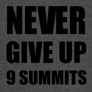 NEVER GIVE UP - 9 MOTTOS OF 9 SUMMITS - Vintage Sport T-Shirt