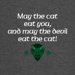 May the cat eat you and may the devil eat the cat - Vintage Sport T-Shirt